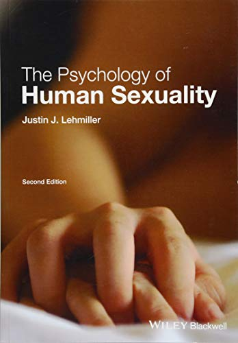 The Psychology of Human Sexuality (Social Psychology And Human Nature 2nd Edition)