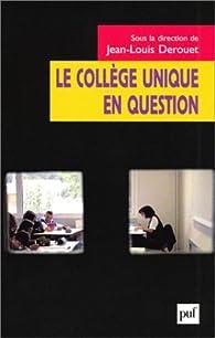 Le collège unique en question par Jean-Louis Derouet