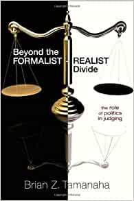 Beyond The FormalistRealist Divide The Role Of Politics In Judging