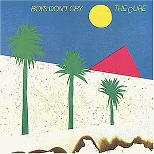 The Cure: Boys Don't Cry (Audio CD)