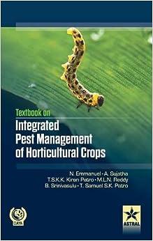 Textbook On Integrated Pest Management Of Horticultural Crops por N. & Sujatha A. & Pratro Tsk Emmanuel