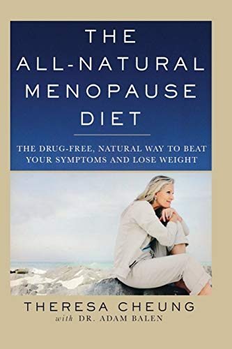 The All-Natural Menopause Diet: The Drug-Free Natural Way to Beat Your Symptoms and Lose Weight