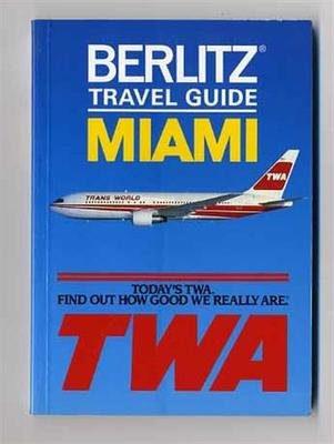 TWA Berlitz Travel Guide for Miami Florida (Berlitz Guides)