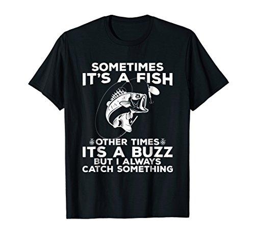 (Funny Fishing Shirt, Sometimes It's A Fish Fishing Tshirt)