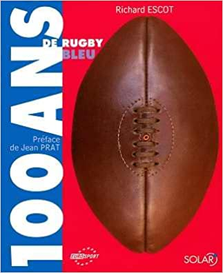 100 ans de rugby bleu