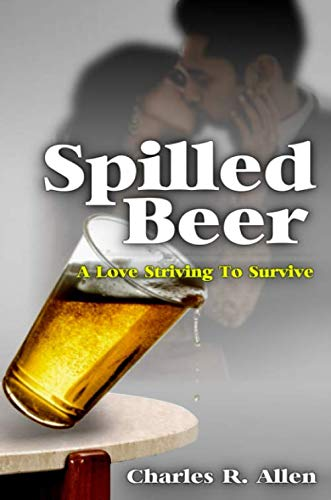 Spilled Beer: A Love Striving to Survive