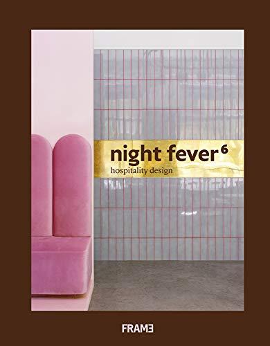 Night Fever 6: Hospitality Design ()