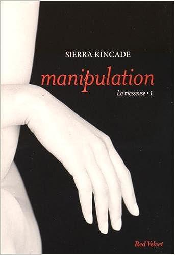 Sierra Kincade - Manipulation vol.1 de la trilogie