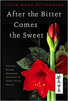 Book After the Bitter Comes the Sweet: How One Woman Weathered the Storms of China's Recent History