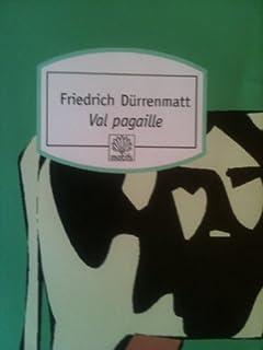 Val Pagaille : roman, Dürrenmatt, Friedrich