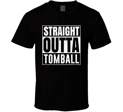 Straight Outta Tomball Texas City Grunge Parody Cool T Shirt S Black -