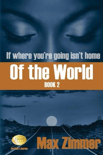Of the World (If Where You're Going Isn't Home) (Volume 2)