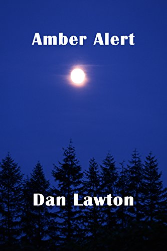 Amber Alert by [Lawton, Dan]