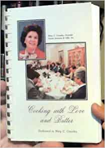 Cooking With Love And Butter Mary Crowley And Staff Of