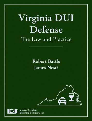 Virginia DUI Defense: The Law and Practice