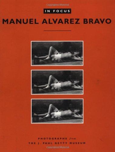 In Focus: Manuel Alvarez Bravo: Photographs from the J. Paul Getty Museum