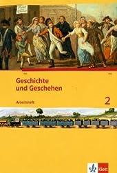 Geschichte und Geschehen / Arbeitsheft 2: Arbeitshefte für Schleswig-Holstein, Hamburg, Niedersachsen, Bremen, Nordrhein-Westfalen, Berlin, ... Sachsen-Anhalt und Thüringen