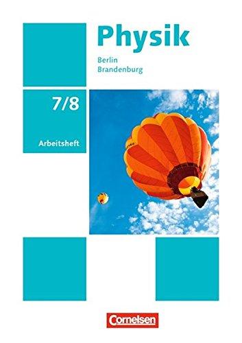 Physik - Neue Ausgabe - Berlin/Brandenburg: 7./8. Schuljahr - Arbeitsheft