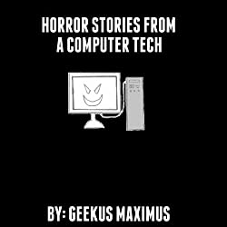 Horror Stories from a Computer Tech