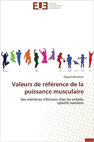 Télécharger en ligne Valeurs de référence de la puissance musculaire: des membres inférieurs chez les enfants sportifs tunisiens pdf ebook