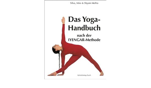 Das Yoga-Handbuch nach der Iyengar-Methode: 9783884728802 ...