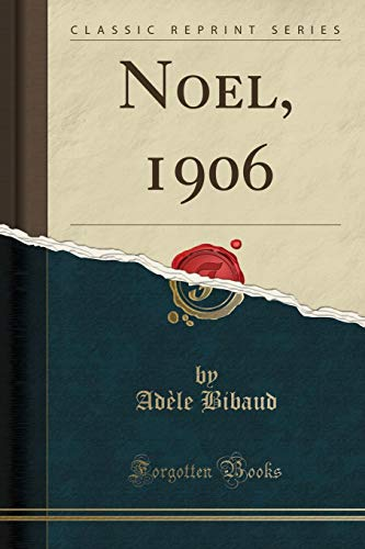 Noel, 1906 (Classic Reprint) (French Edition)