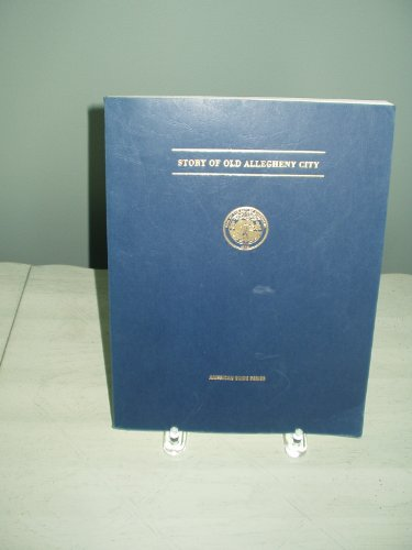 Books : Story of old Allegheny city (American guide series)