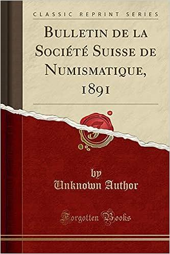 Livre en pdf gratuit Bulletin de la Société Suisse de Numismatique, 1891 (Classic Reprint)