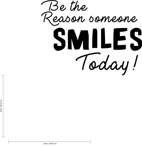 Be The Reason Someone Smiles Today Inspirational Quote Vinyl