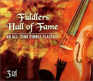 Fiddlers Hall of Fame: 60 All-Time Fiddle Classics by CMH Records