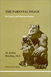 The Parental Image: Its Injury and Reconstruction (Studies in Jungian Psychology By Jungian)