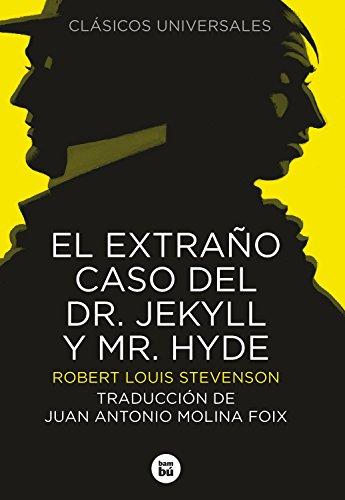 El extraño caso del Dr. Jekyll y Mr. Hyde (Clásicos universales)