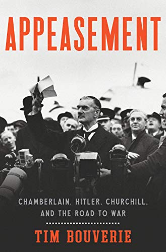 Appeasement: Chamberlain, Hitler, Churchill, and the Road to War por Tim Bouverie