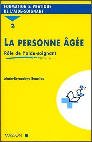 Amazon Fr La Personne Agee Tome 2 Role De L Aide Soignante Beaulieu Marie Bernadette Livres