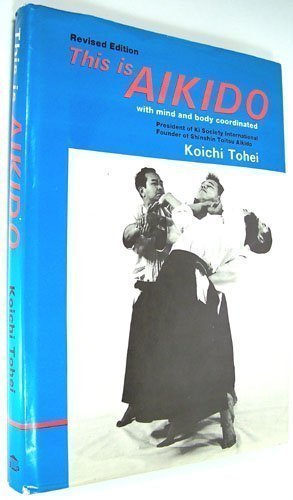 This Is Aikido, With Mind and Body Coordinated