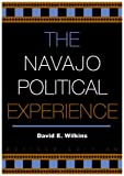 The Navajo Political Experience, David E. Wilkins, 0742523985