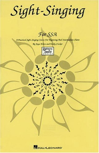 (Sight-Singing for Ssa: A Practical Sight-Singing Course for Beginning and Intermediate Choirs : Singer's)