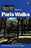 """Time Out"" Book of Paris Walks (""Time Out"" Guides)"