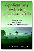 Applications for Living : Holistic Living, Relationships, Abundance and Right Livelihood
