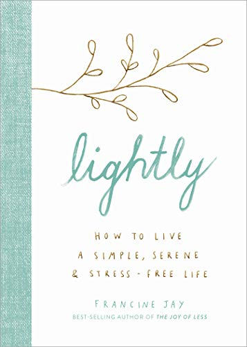 Pdf Home Lightly: How to Live a Simple, Serene, and Stress-free Life