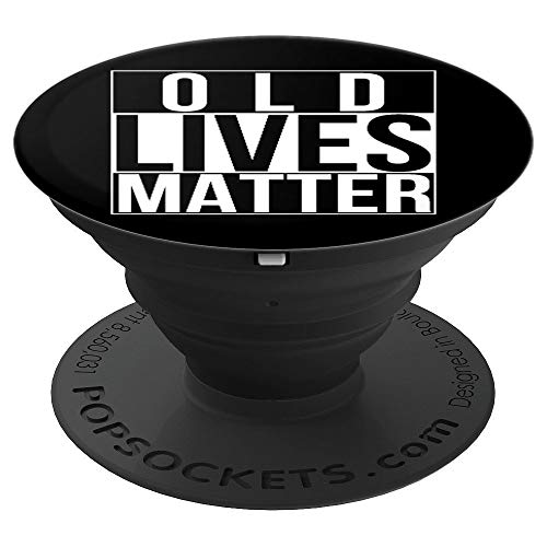 Old Lives Matter Funny 40th 50th 60th 70th Birthday Seniors PopSockets Grip and Stand for Phones and Tablets (Senior Citizen Watch)