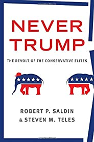 Never Trump: The Revolt of the Conservative Elites