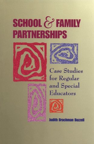School and Family Partnerships: Case Studies for Regular and Special Education