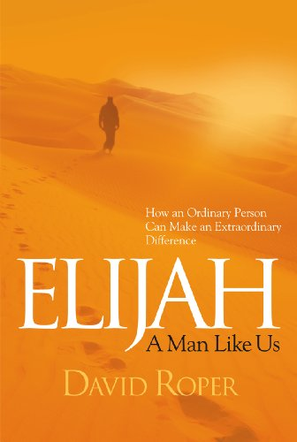Elijah: A Man Like Us