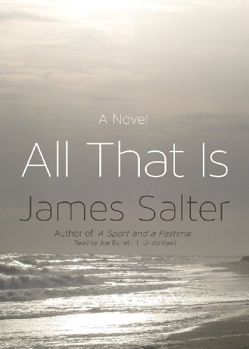 Book cover from All That Is: A Novelby James Salter