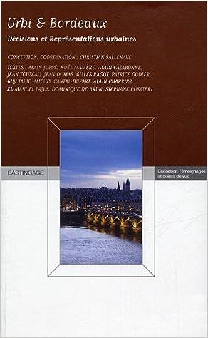 En ligne Urbi et Bordeaux : Décisions et représentations urbaines pdf, epub ebook