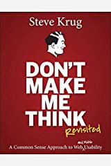 Don't Make Me Think, Revisited: A Common Sense Approach to Web Usability (3rd Edition) (Voices That Matter) Paperback