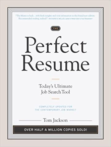 the perfect resume todays ultimate job search tool tom jackson 9780767916233 amazoncom books