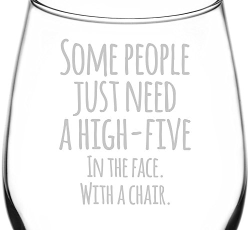 (High Five In The Face With A Chair) Funny Freehand Joke Quote Inspired - Laser Engraved 12.75oz Libbey All-Purpose Wine Taster Glass