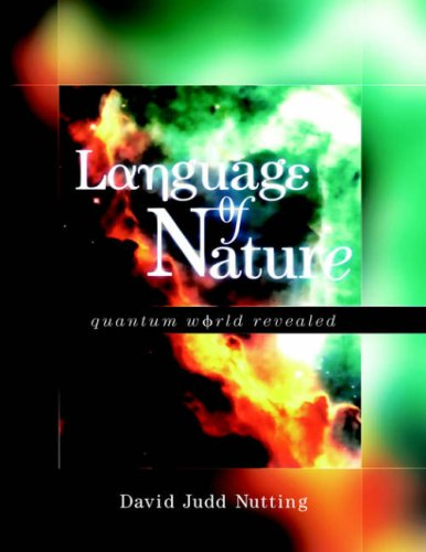 Language of Nature: Quantum World Revealed by Xlibris